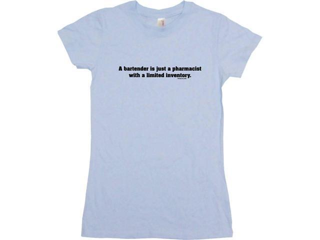 A Bartender Is Just A Pharmacist With A Limited Inventory Women's Babydoll Petite Fit Tee Shirt
