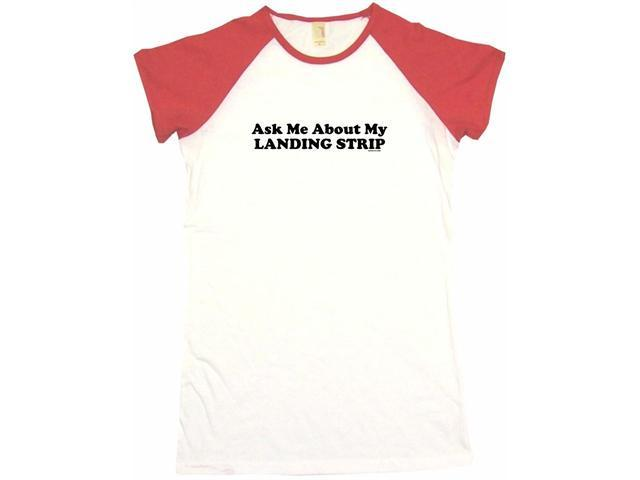 Ask Me About My Landing Strip Women's Babydoll Petite Fit Tee Shirt