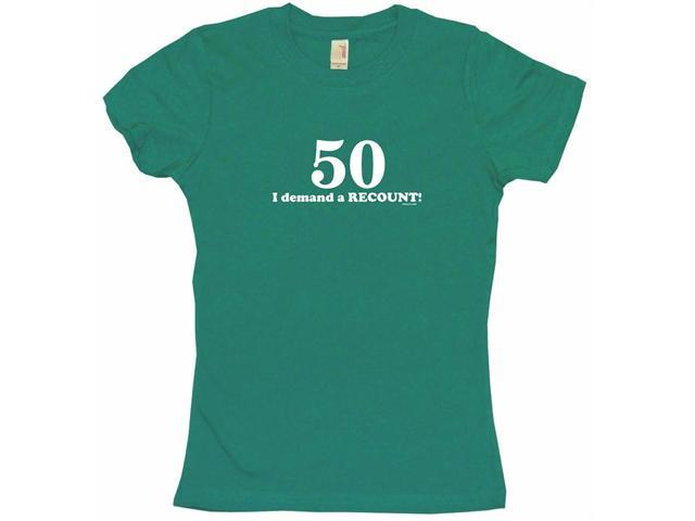 50 I Demand A Recount Women's Babydoll Petite Fit Tee Shirt