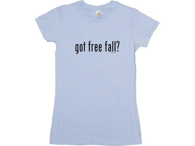 got free fall? Women's Babydoll Petite Fit Tee Shirt