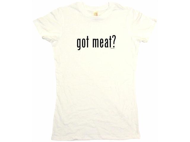 got meat? Women's Babydoll Petite Fit Tee Shirt