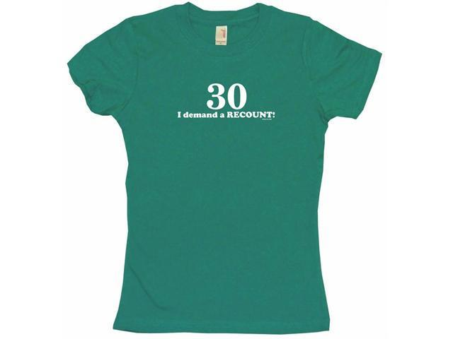 30 I Demand A Recount Women's Babydoll Petite Fit Tee Shirt