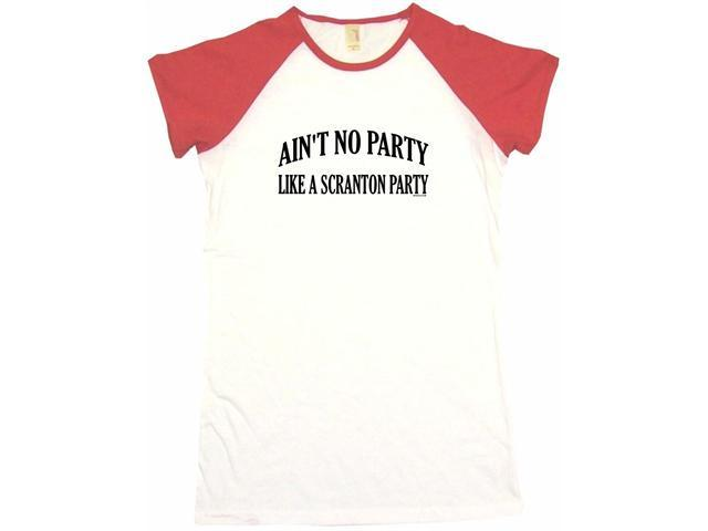 Ain't no party like a scranton party Women's Babydoll Petite Fit Tee Shirt