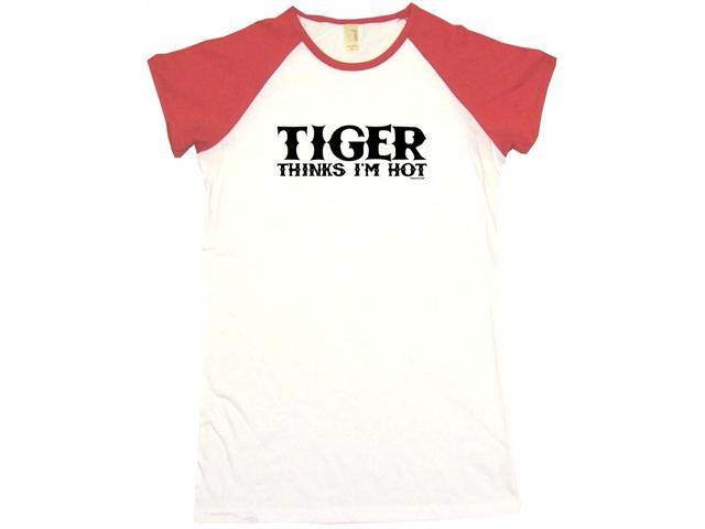 Tiger Thinks I'm Hot Women's Babydoll Petite Fit Tee Shirt