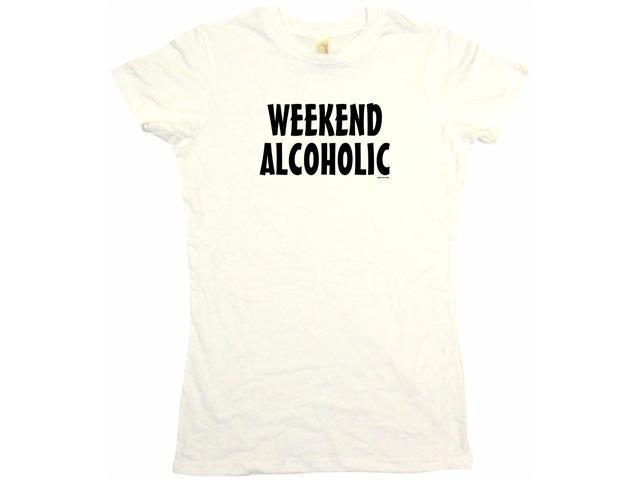 Weekend Alcoholic Women's Babydoll Petite Fit Tee Shirt