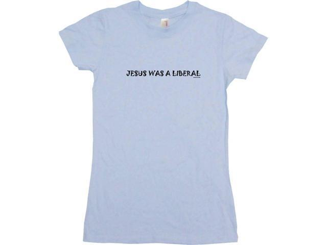 Jesus Was A Liberal Women's Babydoll Petite Fit Tee Shirt