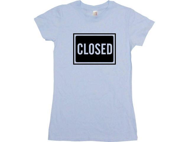 Closed Sign Logo Women's Babydoll Petite Fit Tee Shirt