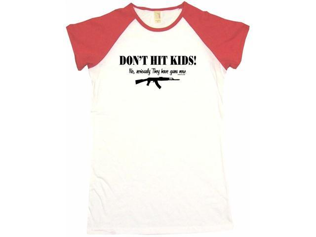 Don't Hit Kids - They Have Guns Now AK47 Machine Gun Women's Babydoll Petite Fit Tee Shirt