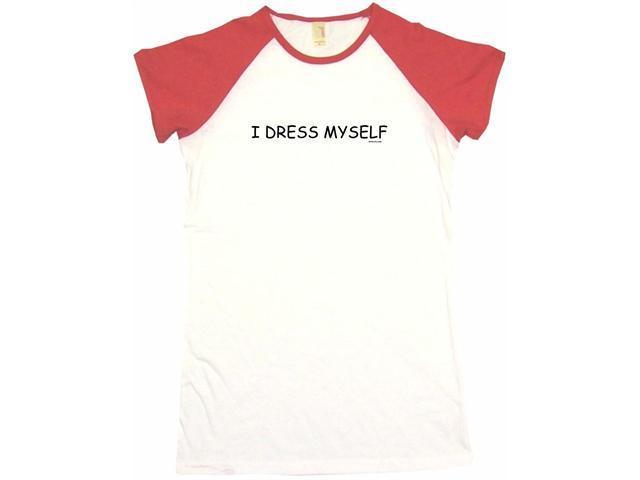 I Dress Myself Women's Babydoll Petite Fit Tee Shirt