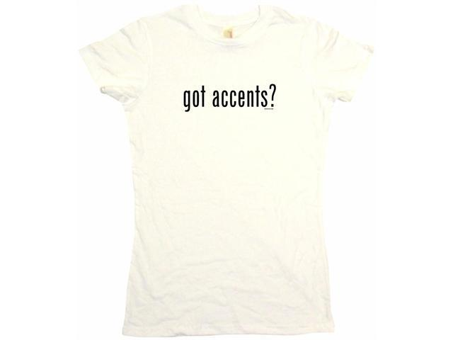got accents? Women's Babydoll Petite Fit Tee Shirt