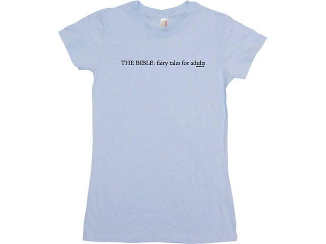 The Bible Fairy Tales For Adults Women's Babydoll Petite Fit Tee Shirt