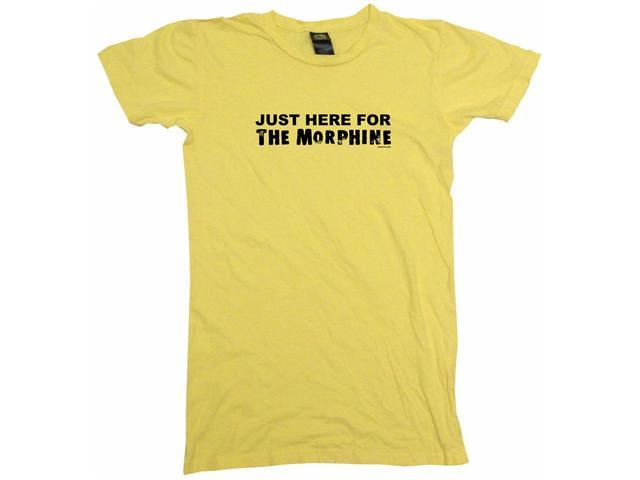 Just Here For The Morphine Women's Babydoll Petite Fit Tee Shirt