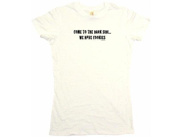 Come To The Dark Side, We Have Cookies Distressed Style Logo Women's Babydoll Petite Fit Tee Shirt