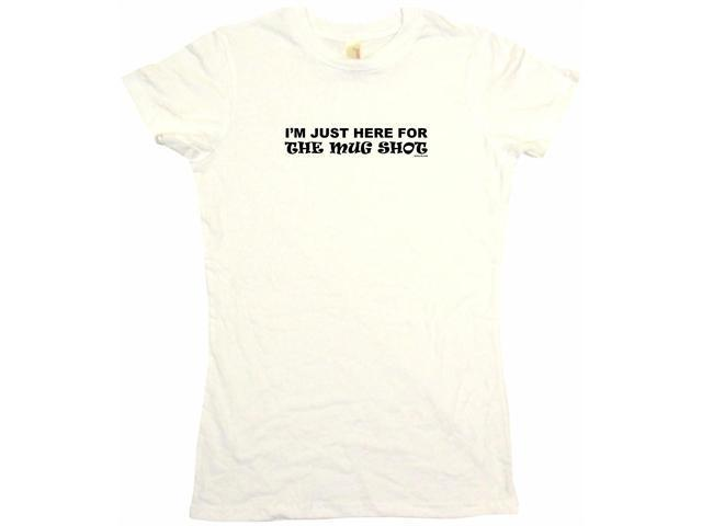 I'm Just Here For The Mug Shot Women's Babydoll Petite Fit Tee Shirt