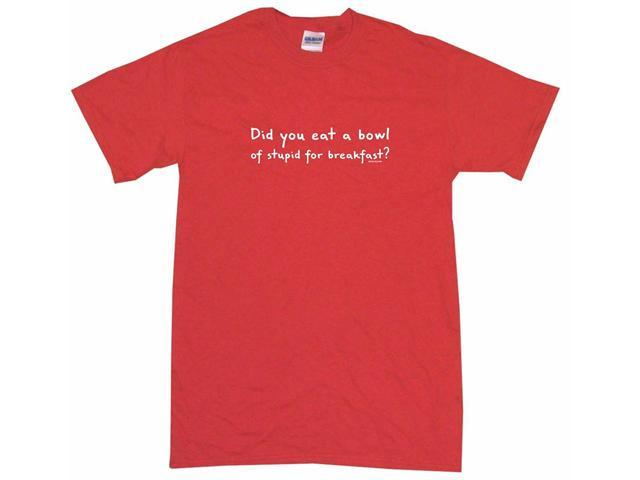 Did You Eat A Bowl Of Stupid For Breakfast? Men's Short Sleeve Shirt