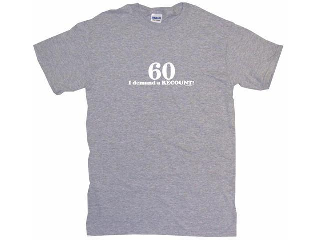 60 I Demand A Recount Men's Short Sleeve Shirt