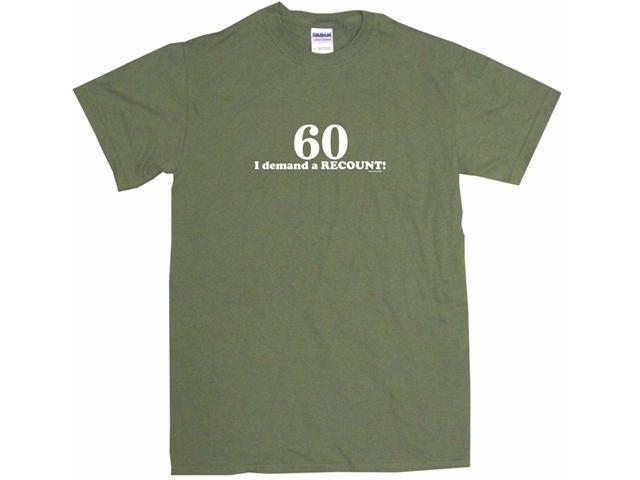 60 I Demand A Recount Men's Short Sleeve Shirt