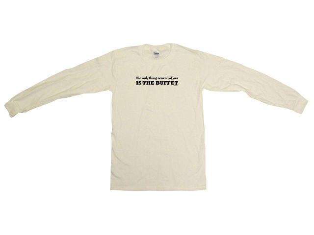 The Only Thing Scared Of You Is The Buffet Men's Sweat Shirt