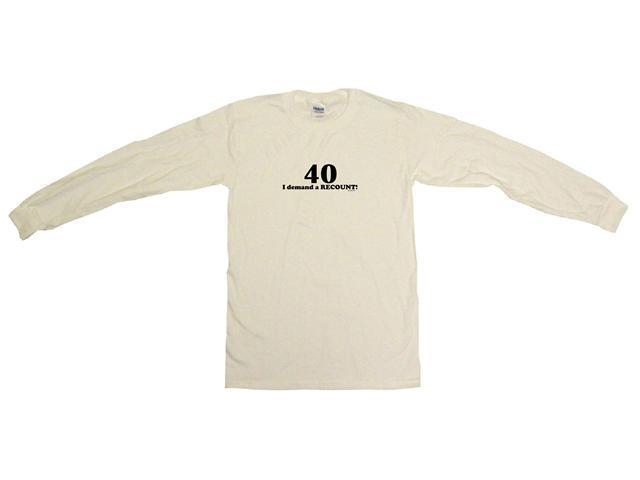 40 I Demand A Recount Men's Sweat Shirt