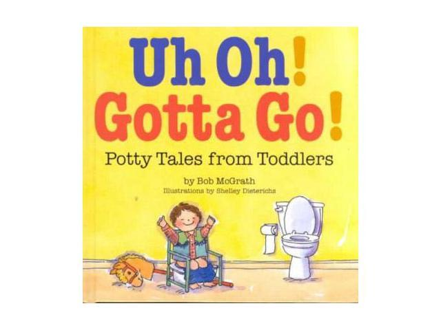 Uh Oh! Gotto Go! Book
