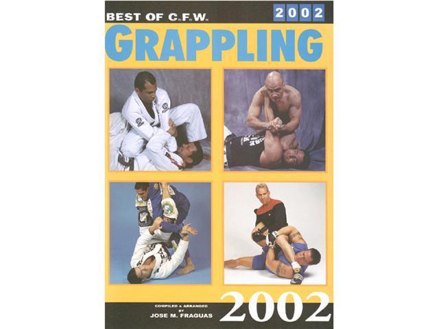 Best of CFW Grappling 2002 Book martial arts Taekwondo MMA karate JKD by Jose Fraguas