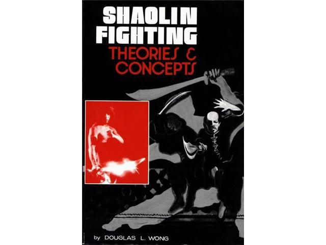 Shaolin Kung Fu Fighting Theories Concepts training equipment Book Douglas Wong chinese karate martial arts