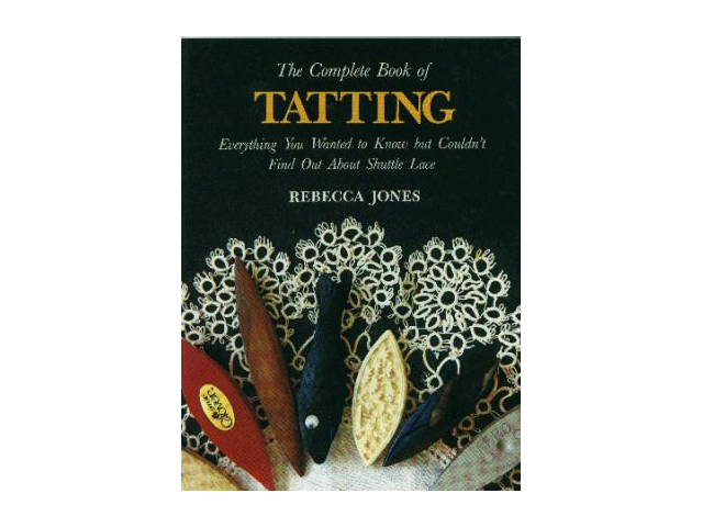 Lacis Publishing-The Complete Book Of Tatting (shuttle)