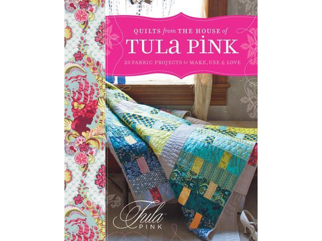 Krause -Quilts From The House Of Tula Pink
