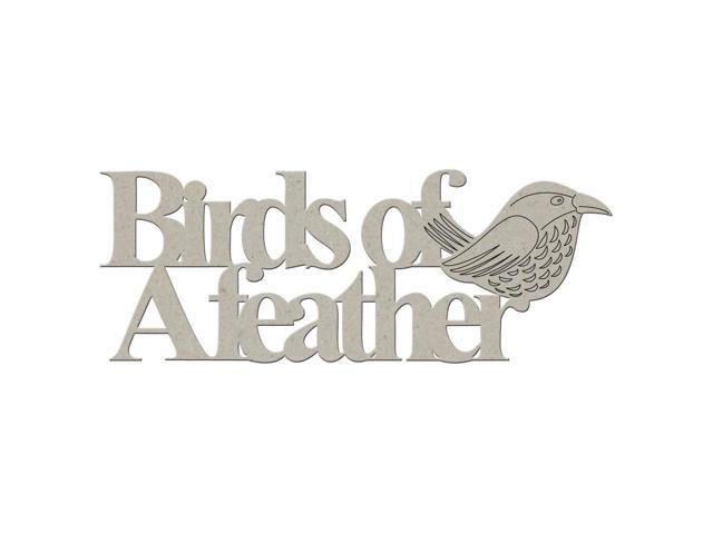 Die-Cut Grey Chipboard Word-Birds Of A Feather