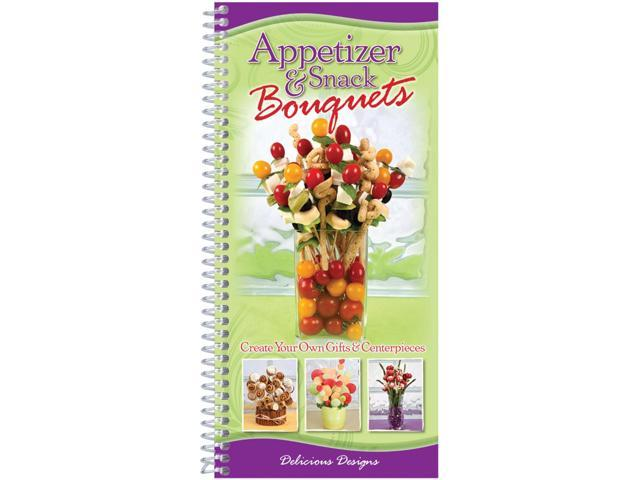 Appetizer And Snack Bouquets Cookbook-