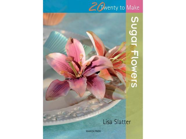 Search Press Books-20 To Make Sugar Flowers