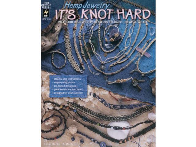 Hot Off The Press-Hemp Jewelry It's Knot Hard
