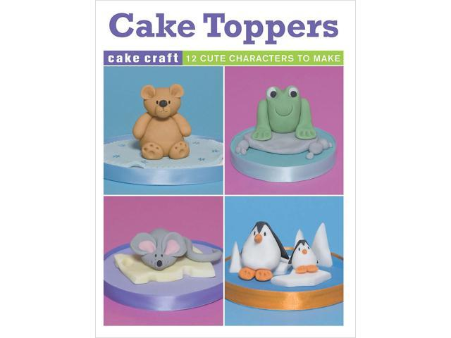 Guild Of Master Craftsman Books-Cake Toppers