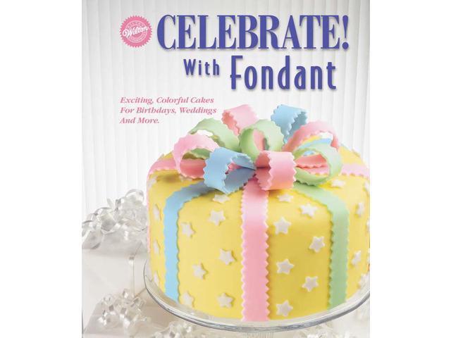 Wilton Books-Celebrate! With Fondant