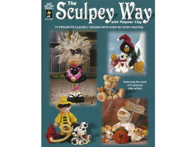Hot Off The Press-The Sculpey Way With Polymer Clay