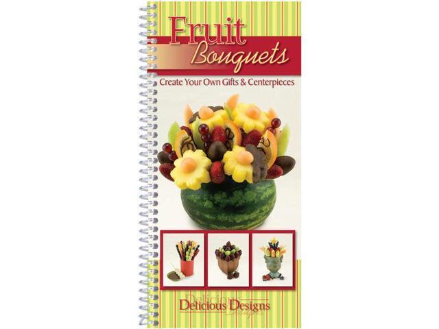 Delicious Designs Cookbook-Fruit Bouquets