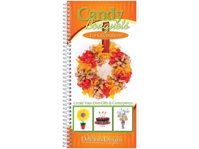 Delicious Designs Cookbook-Candy Bouquets For Celebrations