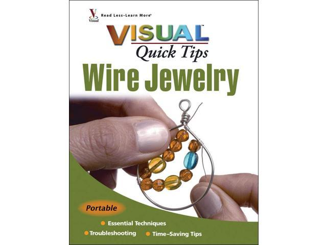 Wiley Publishers-Visual Quick Tips Wire Jewelry