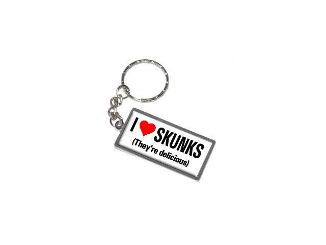 I Love Heart Skunks They're Delicious Keychain Key Chain Ring