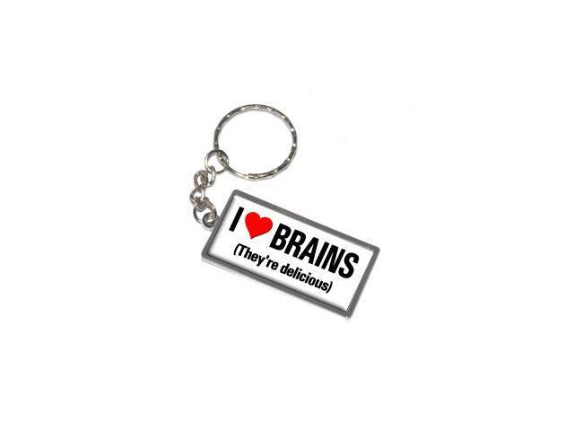 I Love Heart Brains They're Delicious Keychain Key Chain Ring