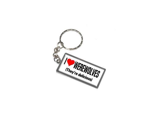 I Love Heart Werewolves They're Delicious Keychain Key Chain Ring