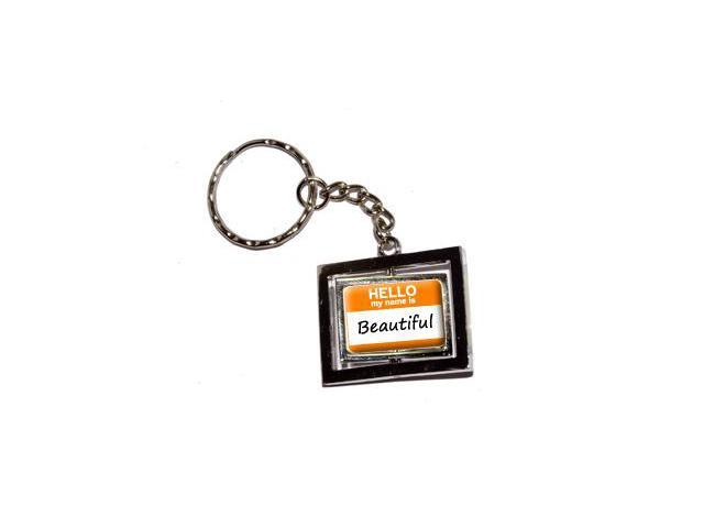 Hello My Name Is Beautiful Keychain Key Chain Ring