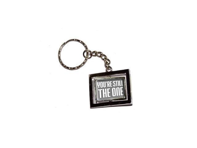 You're Still the One Keychain Key Chain Ring