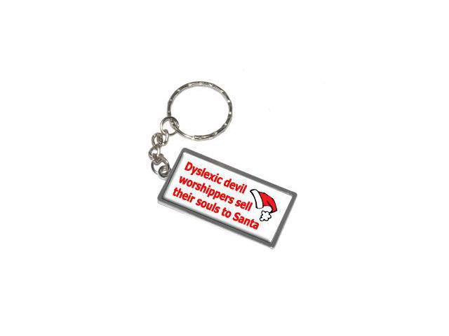 Dyslexic Devil Worshippers Sell Their Souls To Santa Keychain Key Chain Ring