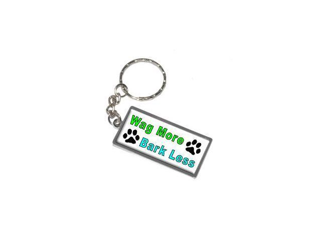 Wag More Bark Less Keychain Key Chain Ring