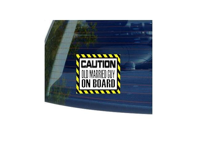 Caution OLD MARRIED GUY on Board Sticker - 5