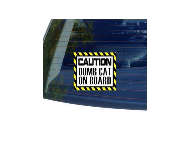Caution DUMB CAT on Board Sticker - 5