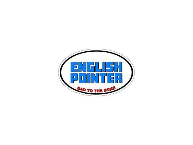 ENGLISH POINTER Bad to the Bone - Dog Breed Sticker - 5.5