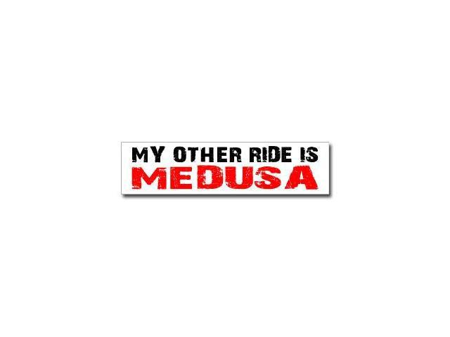 Other Ride is Medusa Sticker - 8
