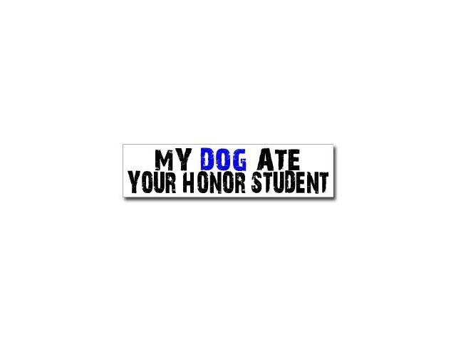 My Dog Ate Your Honor Student Sticker - 8